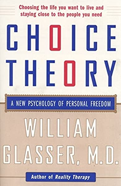 Choice Theory: A New Psychology of Personal Freedom: Amazon.es ...