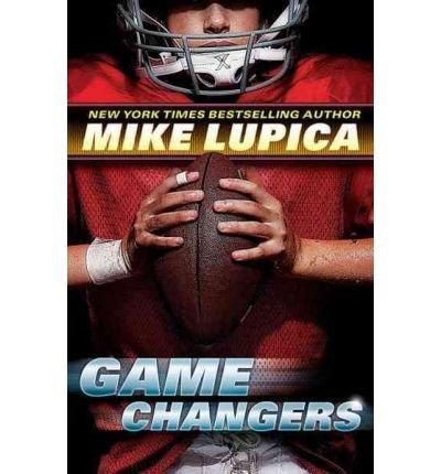 [ [ [ Game Changers [ GAME CHANGERS ] By Lupica, Mike ( Author )May-08-2012 Compact Disc
