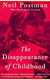 The Disappearance of Childhood, Neil Postman, 0440319455