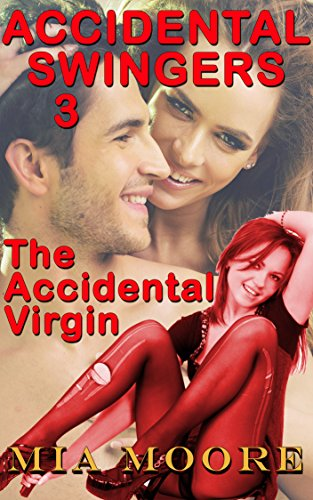 The Accidental Virgin (First Time Contemporary Romance): Accidental Swingers Part 3 Series Swap Parts