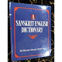A Sanskrit-English Dictionary: Etymologically and Philologically Arranged With Special Reference to Cognate Indo-European Languages