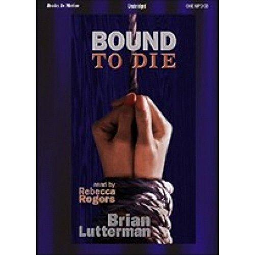 Bound to Die [Unabridged MP3CD] by Brian Lutterman