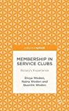 img - for Membership in Service Clubs: Rotary's Experience (Palgrave Pivot) by D. Wodon (2014-04-04) book / textbook / text book