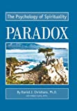 Paradox:The Psychology of Spirituality, O.P. Curtis and Daniel J. Christiano, 0595655858
