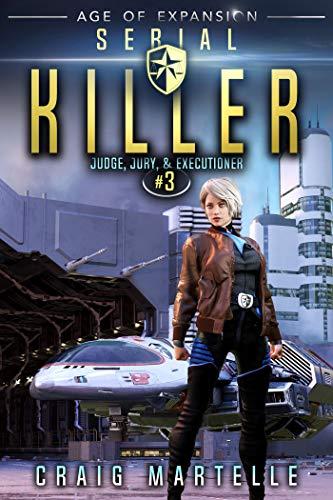 Serial Killer: A Space Opera Adventure Legal Thriller (Judge, Jury, & Executioner Book 3) (Diplomat Series Case)
