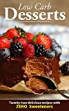 Low Carb Desserts: ZERO Sweeteners • Limited Edition Gift! • Full Carb & Cal Counts