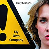 My Own Company By Polly Gibbons (2014-06-16)