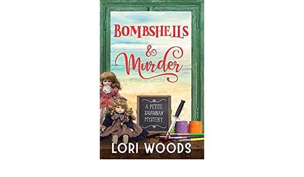 Bombshells and Murder: A Petite Savannah Mystery Book 3 eBook: Lori