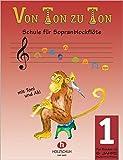 Von Ton zu Ton 1: Schule für Sopranblockflöte - deutsche Griffweise: BD 1