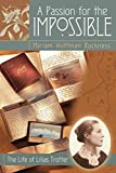 img - for A Passion for the Impossible: The Life of Lilias Trotter book / textbook / text book