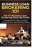 Business Loan Brokering 101: The #1  Business Loan Brokering Start-Up Guide