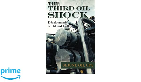 The Third Oil Shock : Décalcomanie of Oil and Dollar