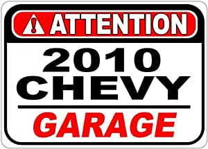 2010 10 CHEVY IMPALA Attention Garage Aluminum Street Sign - 10 x 14 Inches