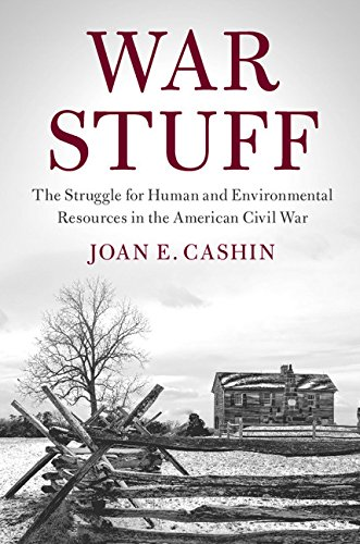 War Stuff: The Struggle for Human and Environmental Resources in the American Civil War (Cambridge Studies on the American South)