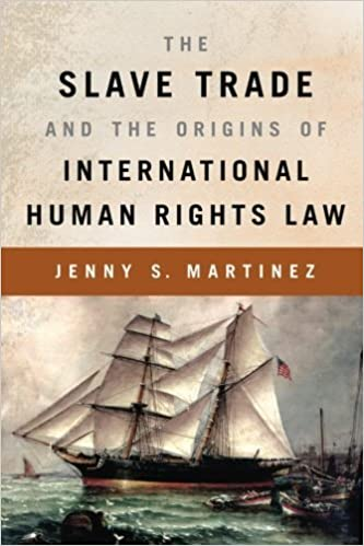Book The Slave Trade and the Origins of International Human Rights Law by Jenny S. Martinez (2014-03-01)