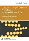 img - for  OMUMU    The Igbo Life-value: A Challenge to Human Life Issue Today: (with Particular Focus on  Humanae Vitae  in Light of Familial Value Study)- An Analytical-Practical Approach book / textbook / text book