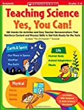 Teaching Science: Yes, You Can!: 100 Hands-on Activities and Easy Teacher Demonstrations That Reinforce Content and Process Skills to Get Kids Ready for the Tests 3rd (third) PRINTING Edition by Tomecek, Steve [2007] by