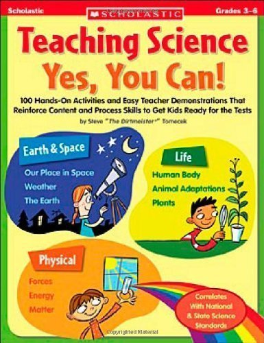 Teaching Science: Yes, You Can!: 100 Hands-on Activities and Easy Teacher Demonstrations That Reinforce Content and Process Skills to Get Kids Ready for the Tests 3rd (third) PRINTING Edition by Tomecek, Steve [2007] by (Paperback)