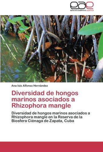 Descargar Libro Diversidad De Hongos Marinos Asociados A Rhizophora Mangle Alfonso Hernández Ana Isis