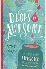 Drops of Awesome: The You're-More-Awesome-Than-You-Think Journal by Kathryn Thompson (2014-09-16) Diary