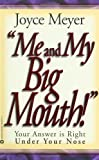 Me and My Big Mouth!, Joyce Meyer, 0446691070