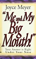 Me and My Big Mouth: Your Answer is Right Under Your Nose