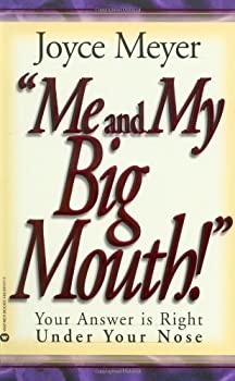 Me and My Big Mouth: Your Answer is Right Under Your Nose 0446692166 Book Cover