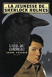 vignette de 'La Jeunesse de Sherlock Holmes n° 1<br /> L'oeil du corbeau (Shane Peacock)'