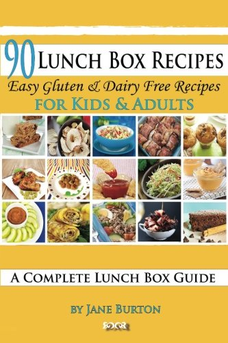 90 Lunch Box Recipes Healthy Lunchbox For Kids A Common Sense Guide Gluten Free Paleo Cookbook School Work Jane Burton