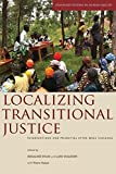 Localizing Transitional Justice 1st Edition