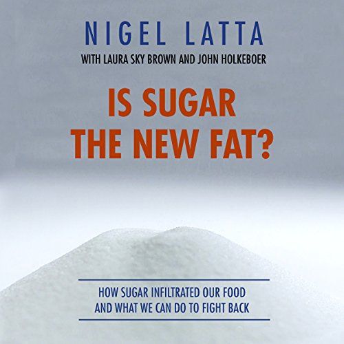 Is Sugar the New Fat? by Nigel Latta