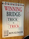 Winning Bridge--Trick by Trick, Ron Klinger, 0575056711