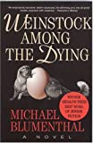 Weinstock among the Dying, Michael Blumenthal, 1929355432