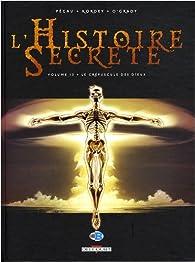 L'Histoire Secrète, Tome 13 : Le Crépuscule des dieux par Jean-Pierre Pécau
