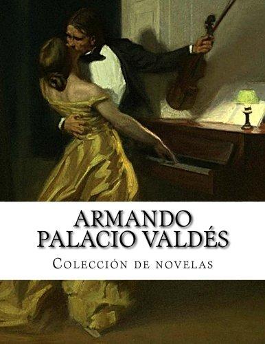 Armando Palacio Valdes, Coleccion de novelas (Spanish Edition) [Armando Palacio Valdes] (Tapa Blanda)