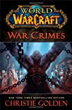 Book cover from War Crimes (World of Warcraft) by Christie Golden