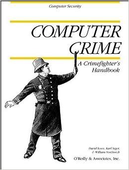 Computer Crime: A Crimefighter's Handbook (Computer Security