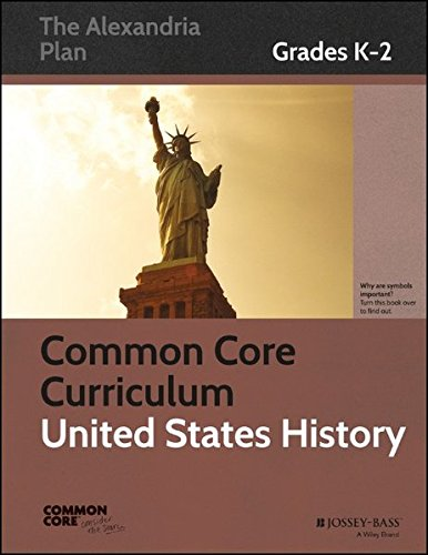 Common Core Curriculum: United States History, Grades K-2 (Common Core History: The Alexandria Plan) ebook
