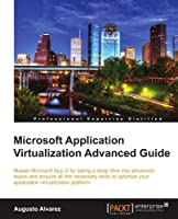 Microsoft Application Virtualization Advanced Guide Front Cover