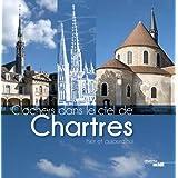 Clochers dans le ciel de Chartres: Hier et aujourd'hui
