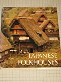 Japanese Folkhouses, Norman F. Carver, 0932076041
