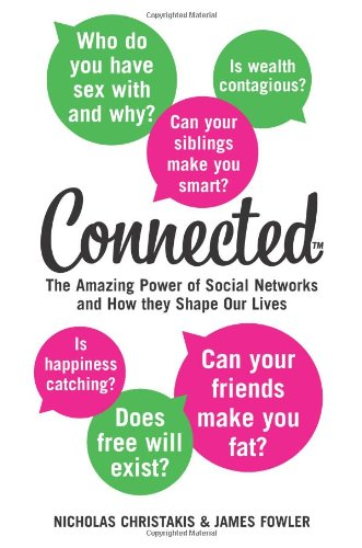 Books : Connected: The Amazing Power of Social Networks and How They Shape Our Lives