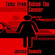Tales from Behind the Counter Audiobook by Jessica Samuels Narrated by Mikala Thompson