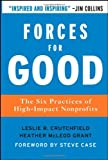 img - for Forces for Good: The Six Practices of High Impact Nonprofits (J-B US non-Franchise Leadership) by Leslie R. Crutchfield (16-Nov-2007) Hardcover book / textbook / text book