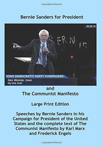 Bernie Sanders for President and The Communist Manifesto: Large Print Edition