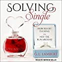 Solving Single: How to Get the Ring, Not the Run Around Audiobook by G.L. Lambert Narrated by Mirron Willis