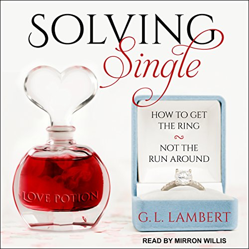 Solving Single: How to Get the Ring, Not the Run Around by Tantor Audio