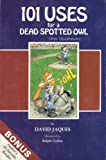 img - for 101 USES for a DEAD SPOTTED OWL(Strix Occidentalis) book / textbook / text book