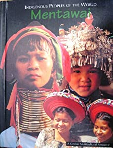 Indigenous Peoples of the World: Mentawai Volume 7