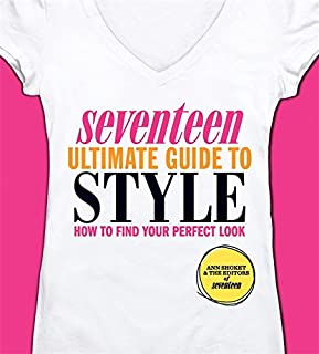 seventeen ultimate guide to beauty the best hair skin nails rh amazon com Seventeen Magazine Makeup Seventeen Magazine Makeup